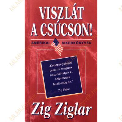 Zig Ziglar: Viszlát a csúcson!