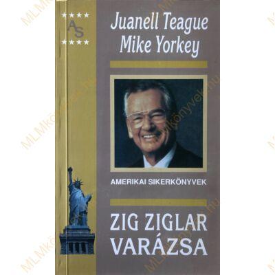 Juanell Teague és Mike Yorkey: Zig Ziglar varázsa