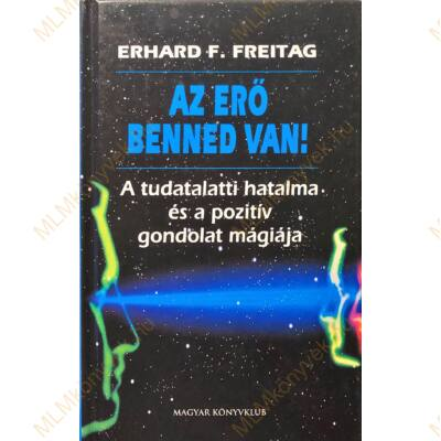 Erhard F. Freitag: Az erő benned van!