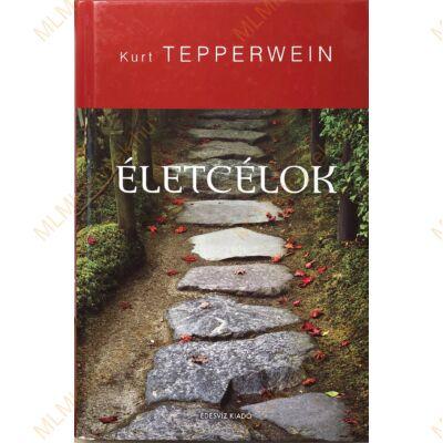 Kurt Tepperwein: Életcélok