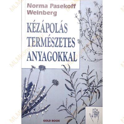 Norma Pasekoff Weinberg: Kézápolás természetes anyagokkal