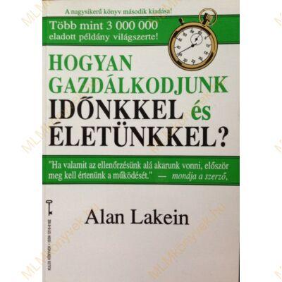 Alan Lakein: Hogyan gazdálkodjunk időnkkel és életünkkel?