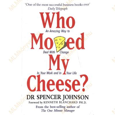 Dr Spencer Johnson: Who Moved My Cheese?