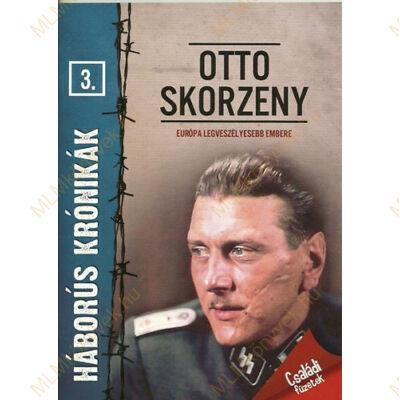 Otto Skorzeny - Európa legveszélyesebb embere