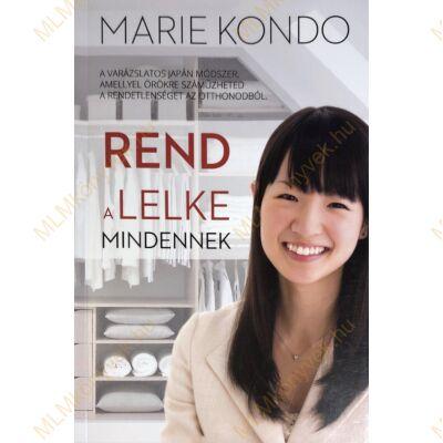 Marie Kondo: Rend a lelke mindennek