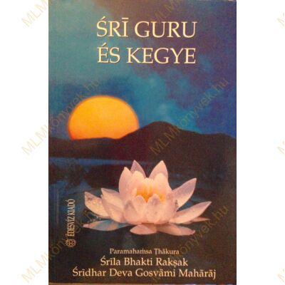 Srila Bhakti Raksak: Srí Guru és kegye