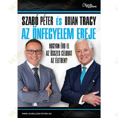 Szabó Péter és Brian Tracy: Az önfegyelem ereje