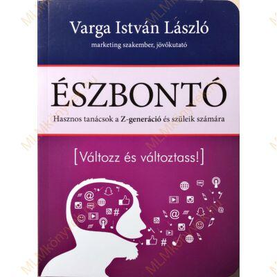 Varga István László: Észbontó