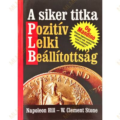 Napoleon Hill: A siker titka pozitív lelki beállítottság