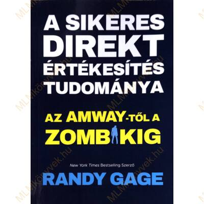 Randy Gage: A sikeres direkt értékesítés tudománya