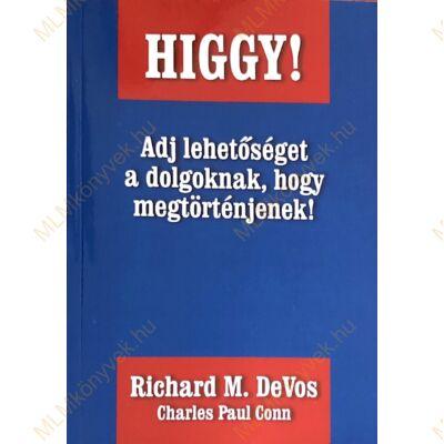 Richard M. DeVos és Charles Paul Conn: Higgy!