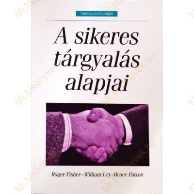 R. Fisher - W. Ury - B. Patton: A sikeres tárgyalás alapjai