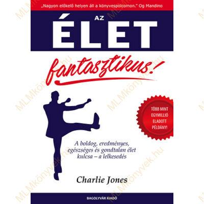 Charlie Jones: Az élet fantasztikus!