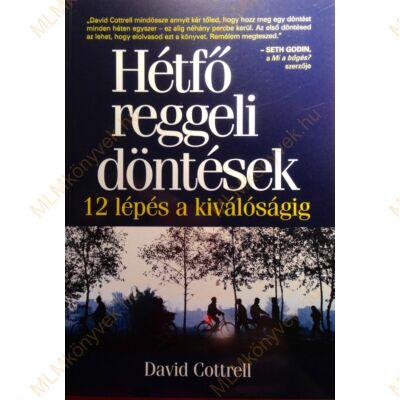 David Cottrell: Hétfő reggeli döntések - 12 lépés a kiválóságig