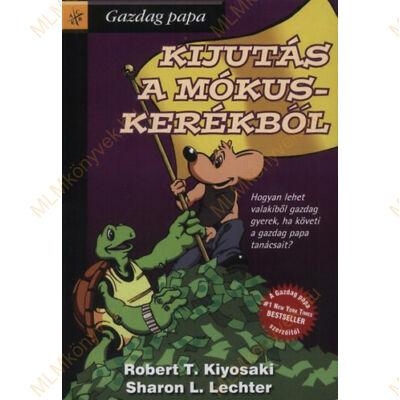 Robert T. Kiyosaki: Kijutás a mókuskerékből