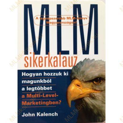 John Kalench: MLM sikerkalauz