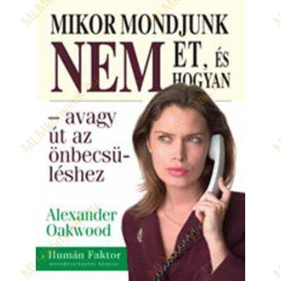 Alexander Oakwood: Mikor mondjunk NEM-et, és hogyan