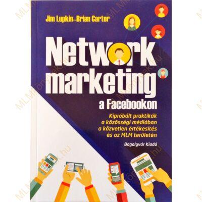 Jim Lupkin és Brian Carter: Network marketing a Facebookon