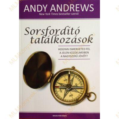 Andy Andrews: Sorsfordító találkozások