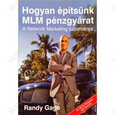 Randy Gage: Hogyan építsünk MLM pénzgyárat