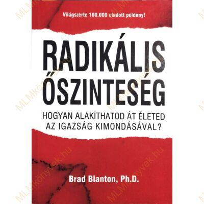 Brad Blanton, Ph.D.: Radikális őszinteség