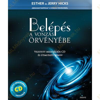 Ester és Jerry Hicks: Belépés a vonzás örvényébe - CD melléklettel
