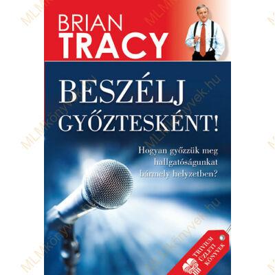 Brian Tracy: Beszélj győztesként!