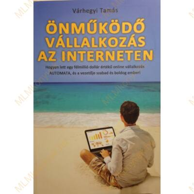 Várhegyi Tamás: Önműködő vállalkozás az interneten