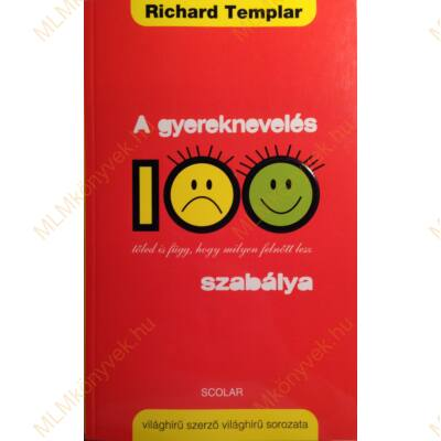 Richard Templar: A gyereknevelés 100 szabálya - tőled is függ, hogy milyen felnőtt lesz