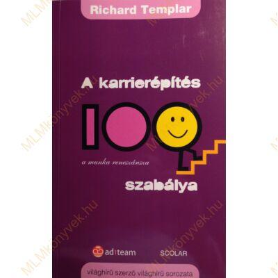 Richard Templar: A karrierépítés 100 szabálya - A munka reneszánsza
