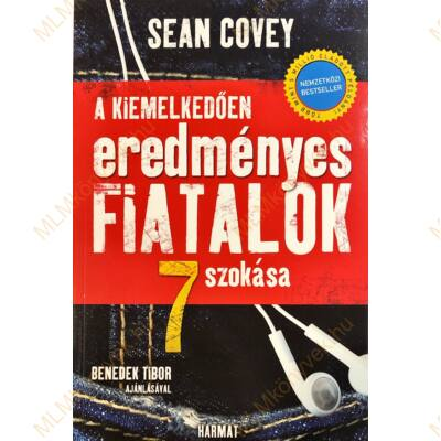 Sean Covey: A kiemelkedően eredményes fiatalok 7 szokása