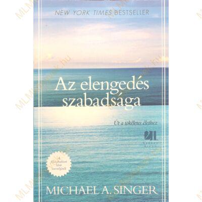Michael A. Singer: Az elengedés szabadsága