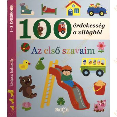 Kíváncsi kiskacsák: 100 érdekesség a világból - Az első szavaim