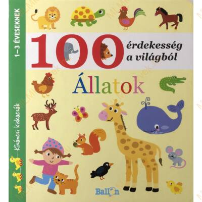 Kíváncsi kiskacsák: 100 érdekesség a világból: Állatok