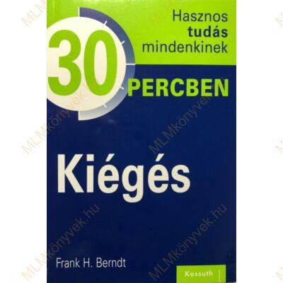 Frank H. Berndt: Kiégés - 30 percben