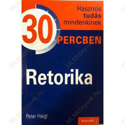 Peter Heigl: Retorika - 30 percben