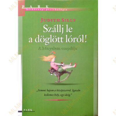 Judith Sills: Szállj le a döglött lóról!