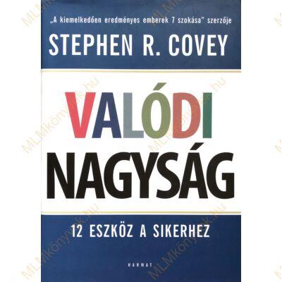 Stephen R. Covey: Valódi nagyság