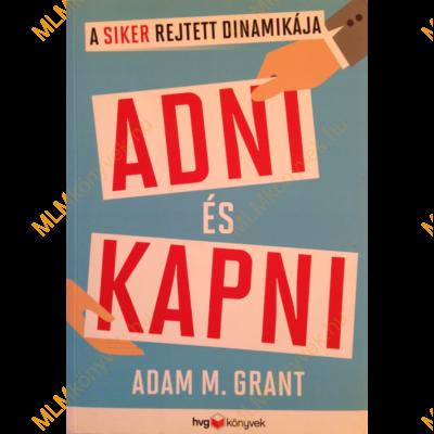Adam M. Grant: Adni és kapni