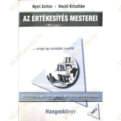 Nyíri Zoltán - Hackl Krisztián: Az értékesítés mesterei - Hangoskönyv (MP3)