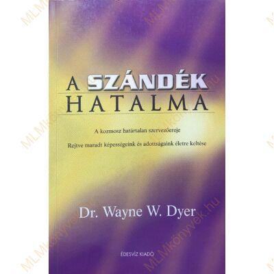 Dr. Wayne W. Dyer: A szándék hatalma