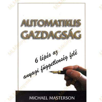 Michael Masterson: Automatikus gazdagság