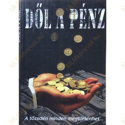 Molnár Tibor: Dől a pénz