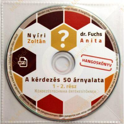 Nyíri Zoltán, dr. Fuchs Anita: A kérdezés 50 árnyalata - 1-2. rész - Hangoskönyv (MP3)