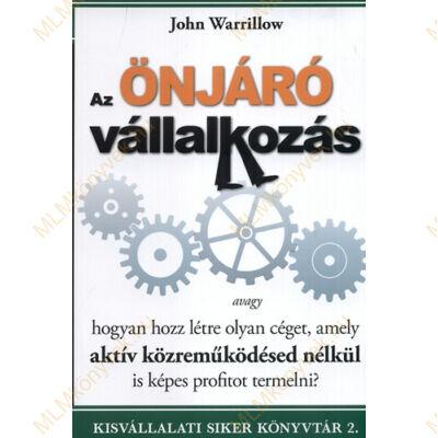 John Warrillow: Az ÖNJÁRÓ vállalkozás