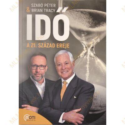 Szabó Péter & Brian Tracy: IDŐ a 21. század ereje