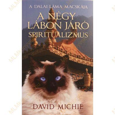 David Michie: A négy lábon járó spiritualizmus