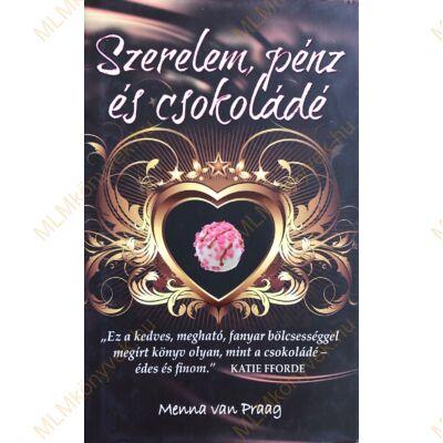 Menna Van Praag: Szerelem, pénz és csokoládé