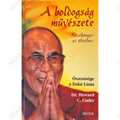 Őszentsége a Dalai Láma és Dr. Howard C. Cutler: A boldogság művészete