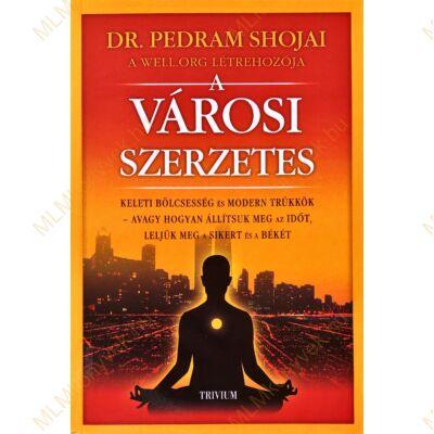 Dr. Pedram Shojai: A városi szerzetes